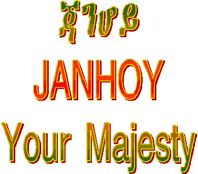 JANHOY - Your Majesty in Amharic