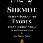SHEMOT Hebrew Book of Exodus Torah Portion Vol.2
