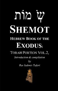 SHEMOT Hebrew Book of Exodus - Torah Portion Vol.2 (FREE PDF)