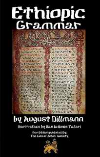 Ethiopic Grammar by August Dillmann; new preface by Ras Iadonis Tafari