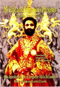 "The Autobiography of the Emperor Haile Selassie I: ""My Life and Ethiopia's Progress"" 1892-1937 Volume I"