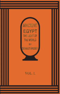 Ancient Egypt the Light of the World, Vol. I by Gerald Massey