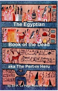 The Egyptian Book of the Dead aka The Pert-m Heru