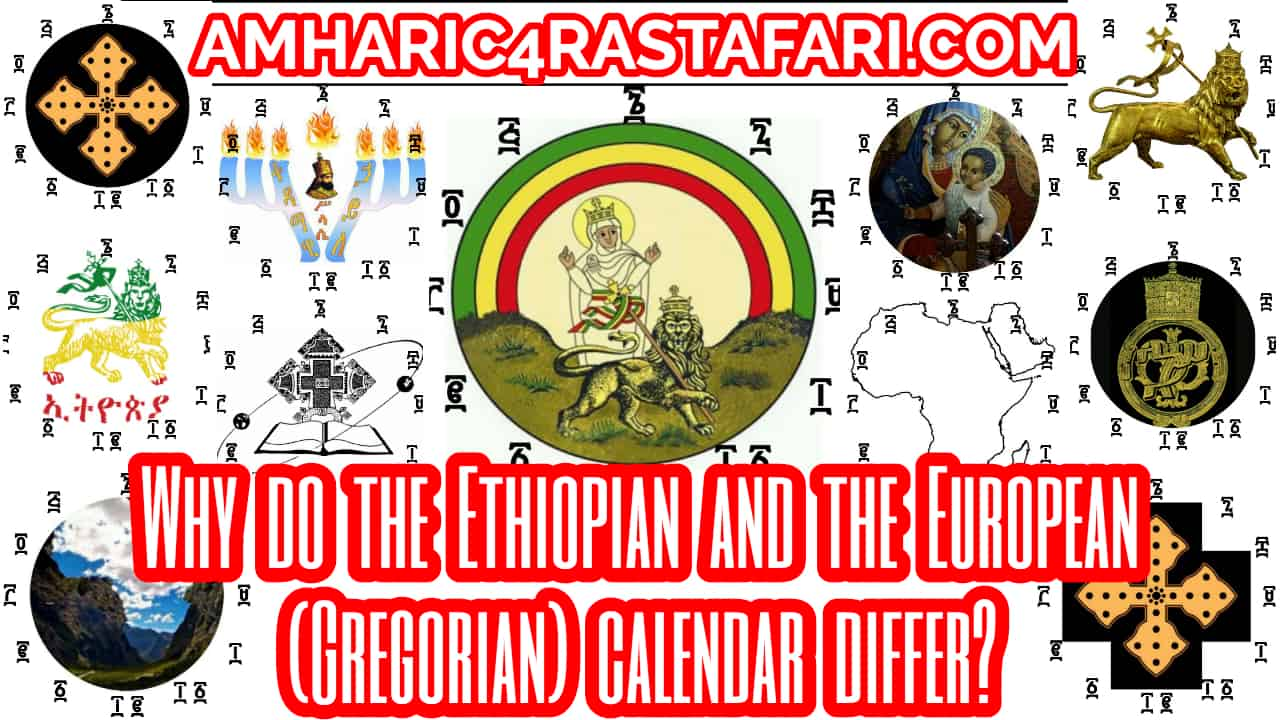 Why do the Ethiopian and the European (Gregorian) calendar differ?