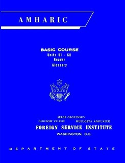 Foreign Service Institute Amharic Basic Course Text Book - Volume 2, Units 51-60